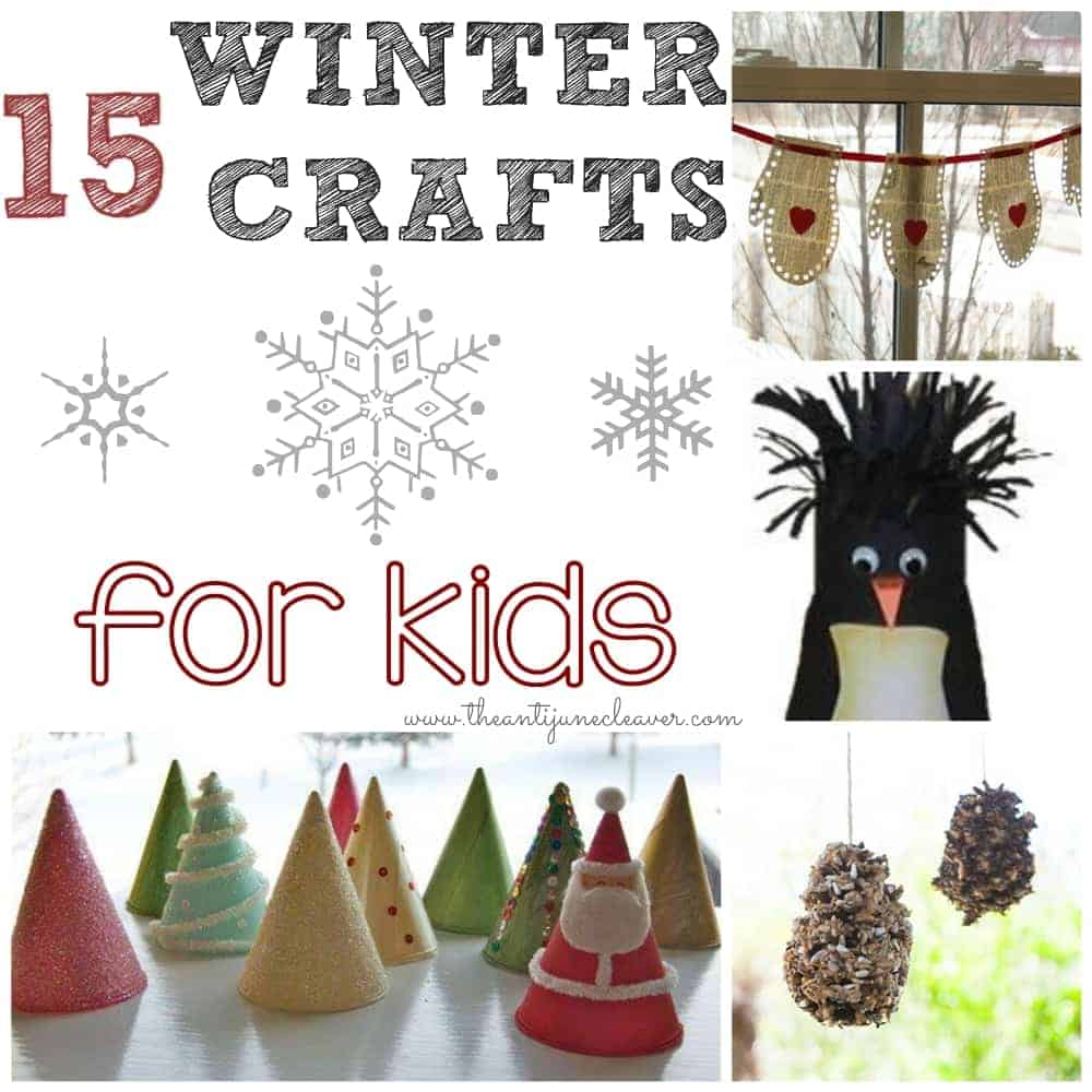 15 winter crafts for kids the anti june cleaver for How to make winter crafts