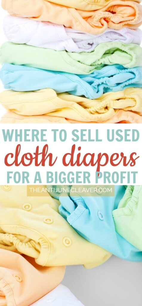 How to Get More Money for Your Used Cloth Diapers; Part 2: Know Where to Sell for the Biggest Profit