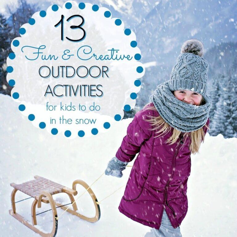 13 Creative and Fun Outdoor Kids Snow Activities