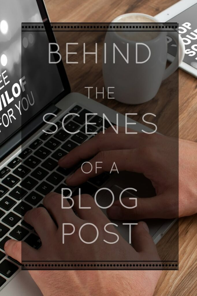 Behind the scenes of a blog post