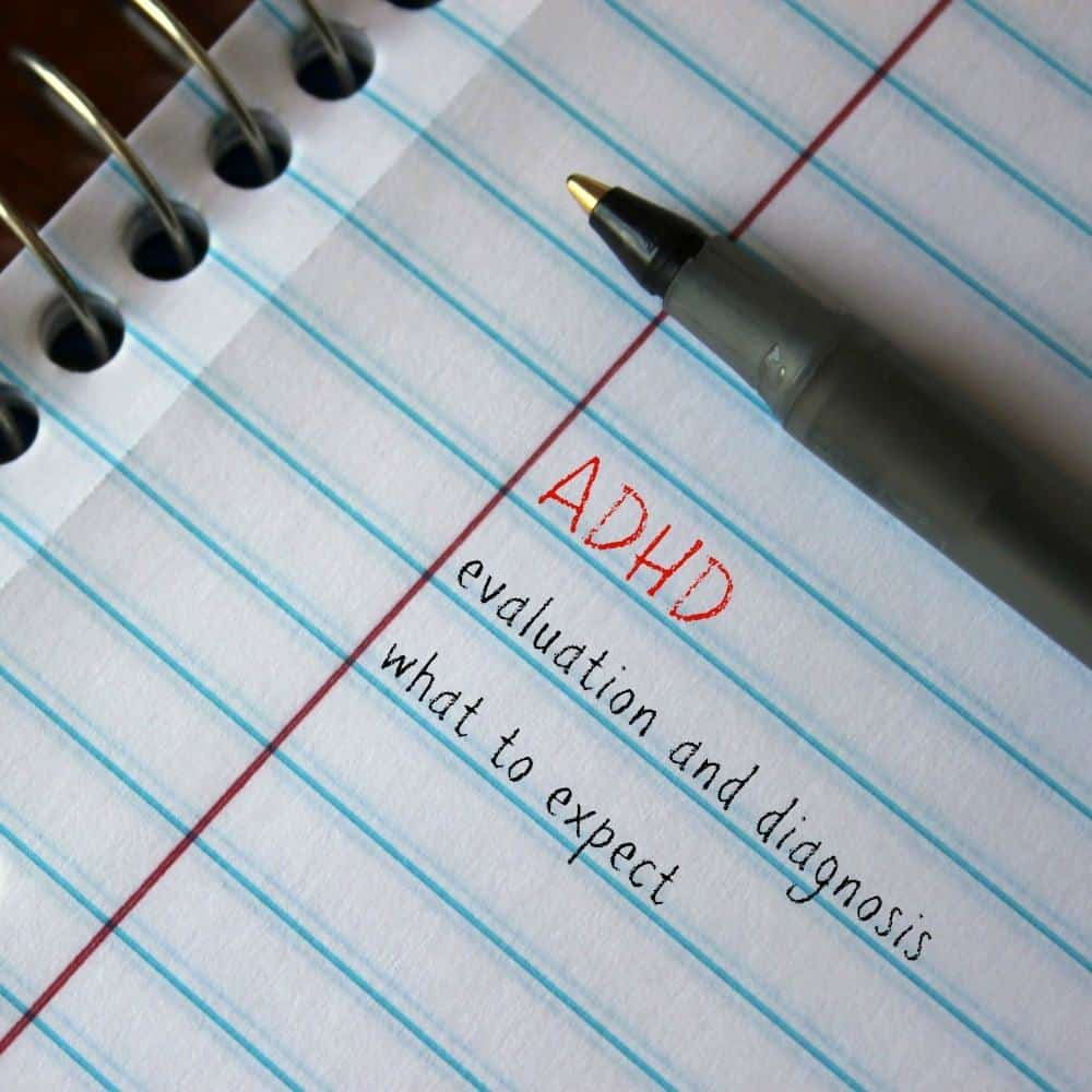ADHD Evaluation and Diagnosis: What to Expect