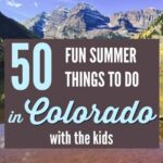 50 Fun Summer Things to Do in Colorado with the Kids