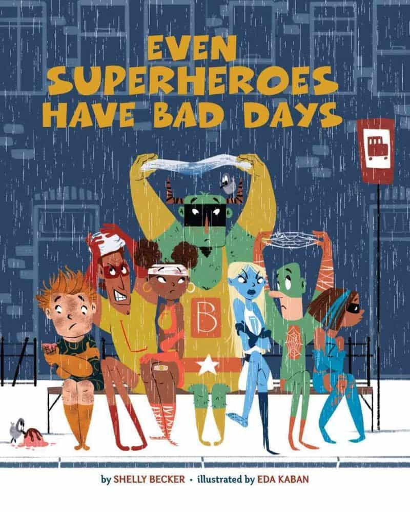 Celebrating Children's Book Week with 10 New Favorite Books - Even Superheroes Have Bad Days