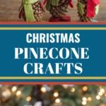 Christmas Pinecone Crafts