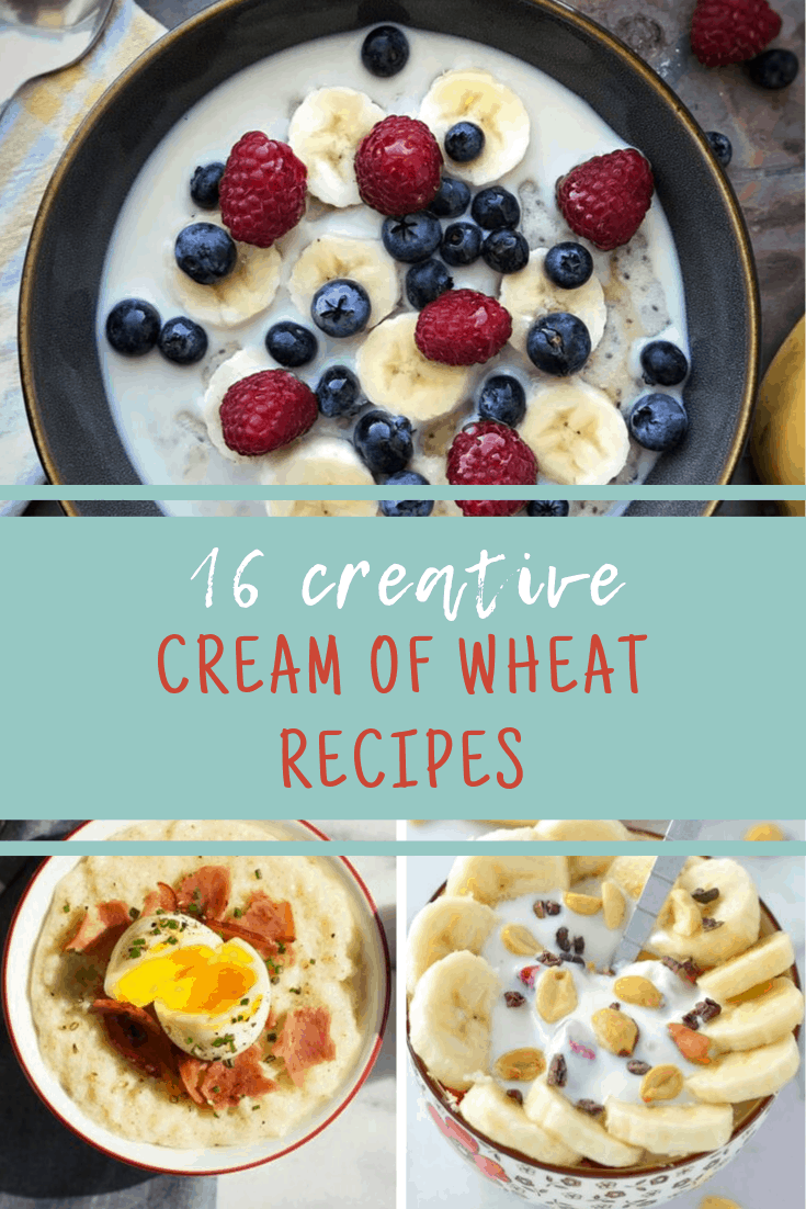16 Cream of Wheat recipes