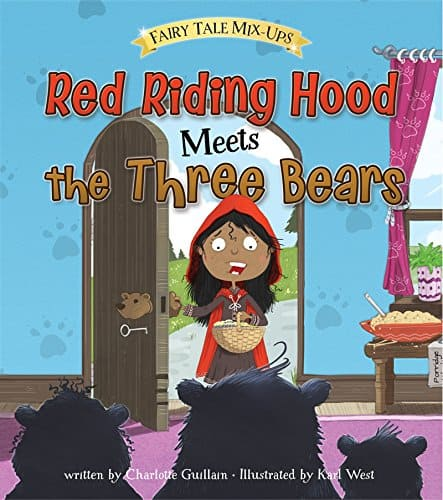 Red Riding Hood Meets the Three Bears (Fairy Tale Mix-ups)